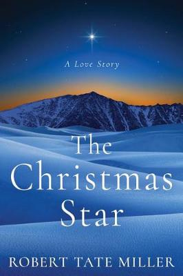 The Christmas Star: A Love Story (Paperback)