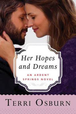 Her Hopes and Dreams - Ardent Springs 4 (Paperback)