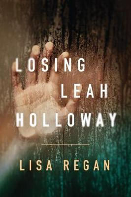 Losing Leah Holloway - A Claire Fletcher and Detective Parks Mystery (Paperback)