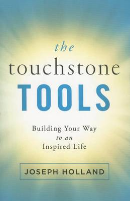 The Touchstone Tools: Building Your Way to an Inspired Life (Paperback)