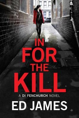 In for the Kill - A DI Fenchurch Novel 4 (Paperback)
