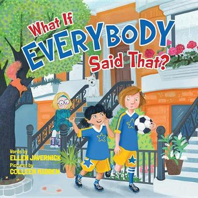 What If Everybody Said That? - What If Everybody? (Hardback)
