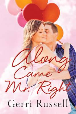 Along Came Mr. Right (Paperback)