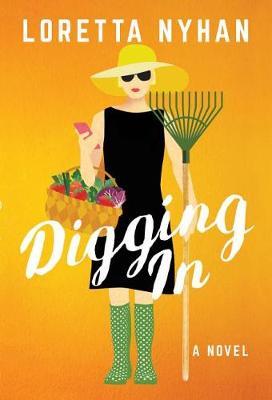 Digging In: A Novel (Hardback)