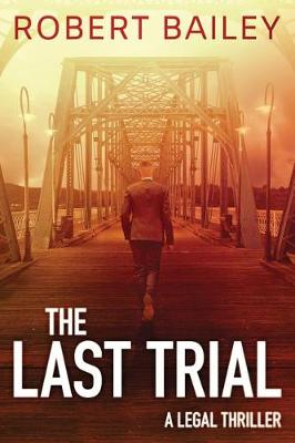 The Last Trial - McMurtrie and Drake Legal Thrillers 3 (Paperback)