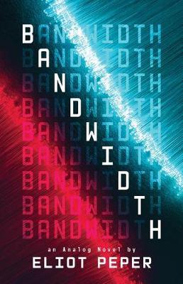 Bandwidth - An Analog Novel 1 (Paperback)