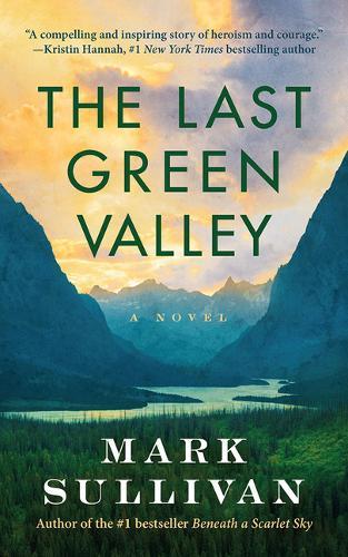 The Last Green Valley: A Novel (Hardback)