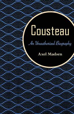 Cousteau: An Unauthorized Biography (Paperback)