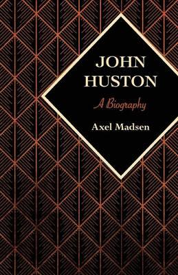 John Huston: A Biography (Paperback)