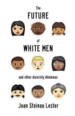 The Future of White Men and Other Diversity Dilemmas (Paperback)