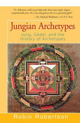 Jungian Archetypes: Jung, Goedel, and the History of Archetypes (Paperback)