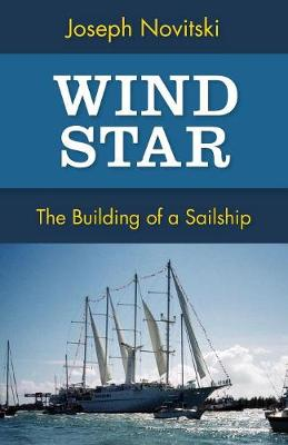 Wind Star: The Building of a Sailship (Paperback)