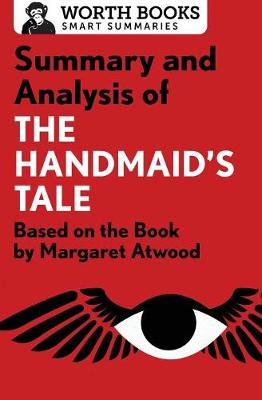 Summary and Analysis of the Handmaid's Tale: Based on the Book by Margaret Atwood - Smart Summaries (Paperback)