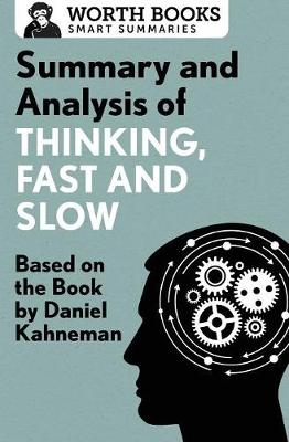 Summary and Analysis of Thinking, Fast and Slow: Based on the Book by Daniel Kahneman - Smart Summaries (Paperback)