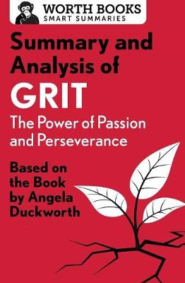 Summary and Analysis of Grit: The Power of Passion and Perseverance: Based on the Book by Angela Duckworth - Smart Summaries (Paperback)