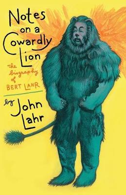 Notes on a Cowardly Lion: The Biography of Bert Lahr (Paperback)