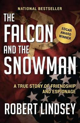 The Falcon and the Snowman: A True Story of Friendship and Espionage (Paperback)
