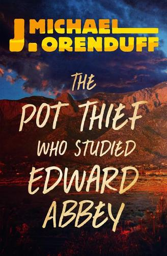 Pot Thief Who Studied Edward Abbey - The Pot Thief Mysteries (Paperback)