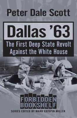 Dallas '63: The First Deep State Revolt Against the White House - Forbidden Bookshelf (Paperback)