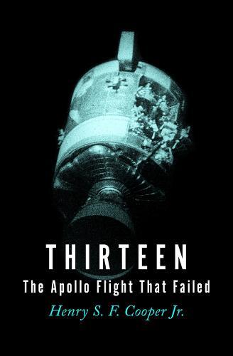 Thirteen: The Apollo Flight That Failed (Paperback)