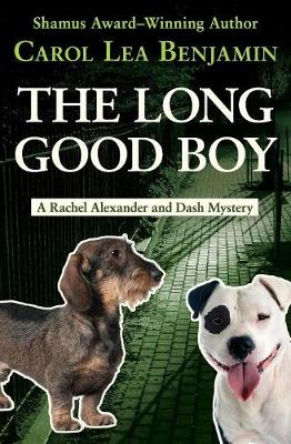 The Long Good Boy - The Rachel Alexander and Dash Mysteries 6 (Paperback)