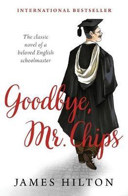 Goodbye, Mr. Chips (Paperback)