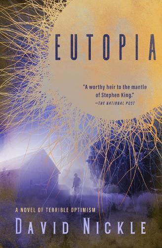 Eutopia: A Novel of Terrible Optimism (Paperback)