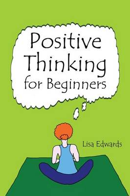 Positive Thinking for Beginners (Paperback)
