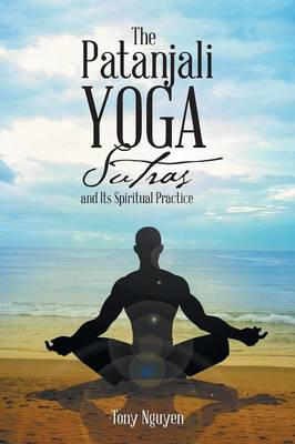 The Patanjali Yoga Sutras and Its Spiritual Practice (Paperback)