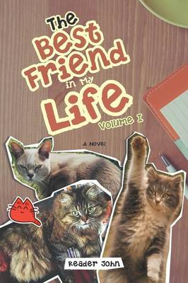 The Best Friend in My Life: Volume I (Paperback)