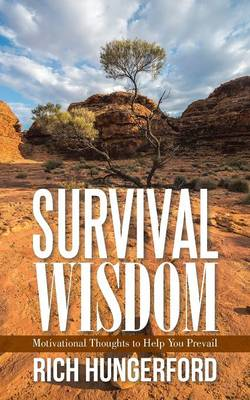 Survival Wisdom: Motivational Thoughts to Help You Prevail (Paperback)