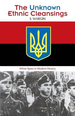 The Unknown Ethnic Cleansings: White Spots in Modern History (Paperback)
