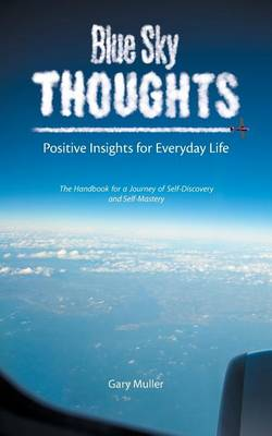 Blue Sky Thoughts: Positive Insights for Everyday Life (Paperback)