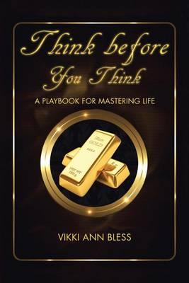 Think Before You Think: A Playbook for Mastering Life (Paperback)