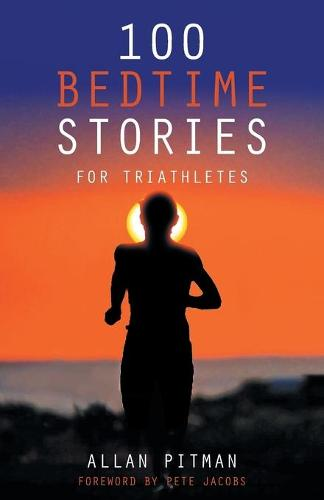 100 Bedtime Stories for Triathletes (Paperback)
