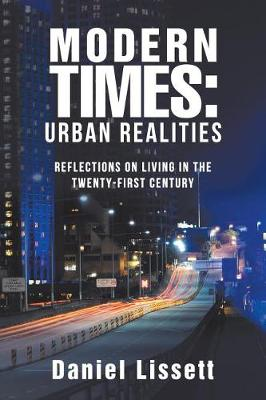 Modern Times: Urban Realities: Reflections on Living in the Twenty-First Century (Paperback)