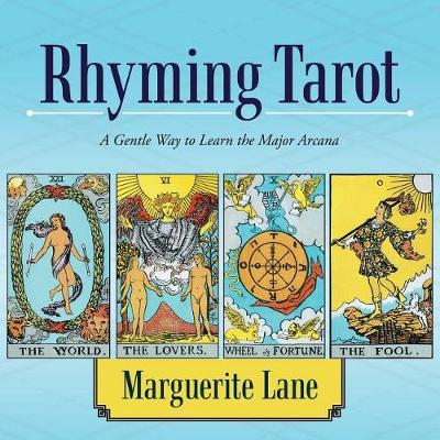 Rhyming Tarot: A Gentle Way to Learn the Major Arcana (Paperback)