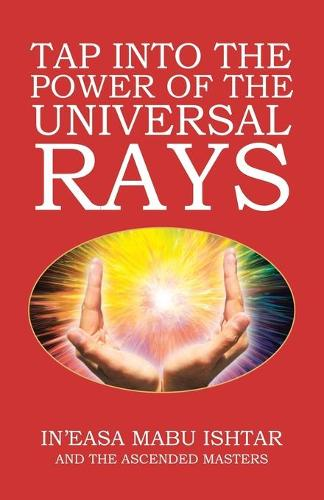 Tap Into the Power of the Universal Rays (Paperback)