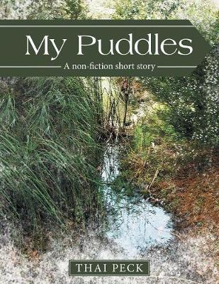 My Puddles: A Non-Fiction Short Story (Paperback)