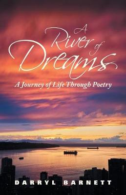 A River of Dreams: A Journey of Life Through Poetry (Paperback)