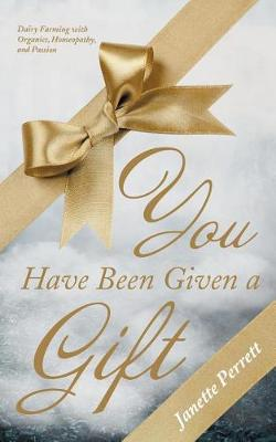 You Have Been Given a Gift (Paperback)
