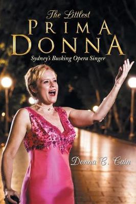 The Littlest Prima Donna: Sydney's Busking Opera Singer (Paperback)