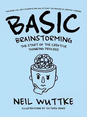 Basic Brainstorming: The Start of the Creative Thinking Process (Paperback)