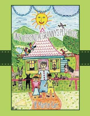 A Weekend at Granny's Pet House (Paperback)