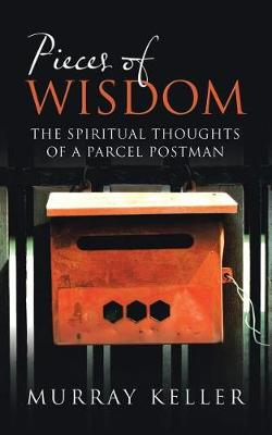 Pieces of Wisdom: The Spiritual Thoughts of a Parcel Postman (Paperback)