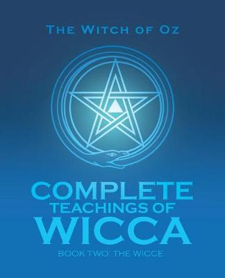 Complete Teachings of Wicca: Book Two: The Wicce (Paperback)