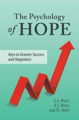 The Psychology of Hope: Keys to Greater Success and Happiness (Paperback)