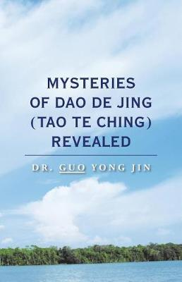 Mysteries of DAO de Jing (Tao Te Ching) Revealed (Paperback)