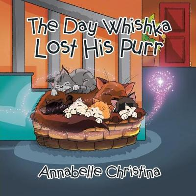 The Day Whishka Lost His Purr (Paperback)