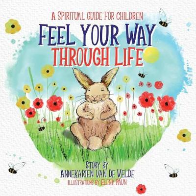 Feel Your Way Through Life: A Spiritual Guide for Children (Paperback)